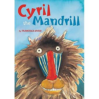 Cyril the Mandrill by Greco Francesca - Francesca Greco - 97815957274
