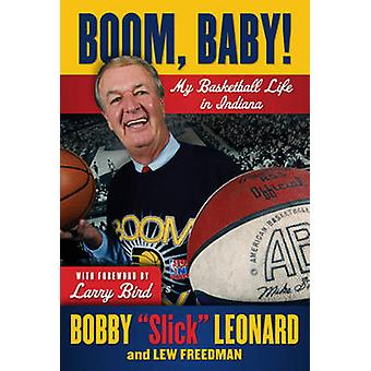Boom - Baby! - My Basketball Life in Indiana by Bobby Leonard - Lew Fr