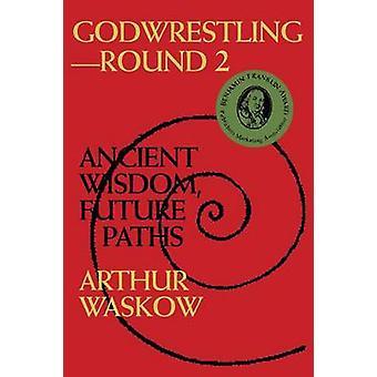Godwrestling Round 2 - Ancient Wisdom - Future Paths (New ed of 2 revi