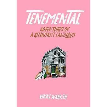 Tenemental - Adventures of a Reluctant Landlady by Tenemental - Adventu
