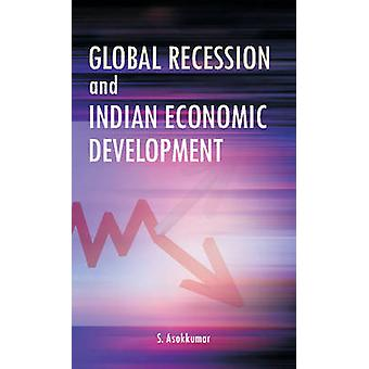 Global Recession & Indian Economic Development by S. Asokkumar - 9788