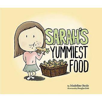 Sarah's Yummiest Food by Madeline Beale - Douglas Goh - 9789814751858
