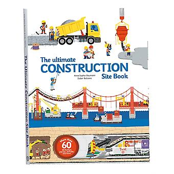 The Ultimate Construction Site Book: From Around the World (Ultimate Book of) (Hardcover) by Balicevic Didier Baumann Anne-Sophie