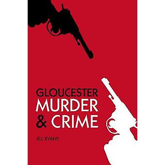 Gloucester Murder  Crime by Jill Evans