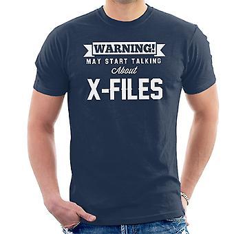 Advarsel kan begynne å snakke om X filer menn t-skjorte