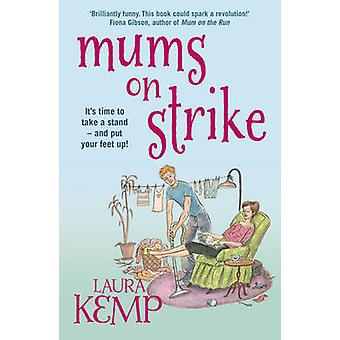 Mums on Strike by Laura Kemp - 9780099574590 Book