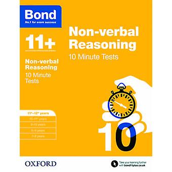 Bond 11+ - Non Verbal Reasoning - 10 Minute Tests - 11-12 Years by Aliso