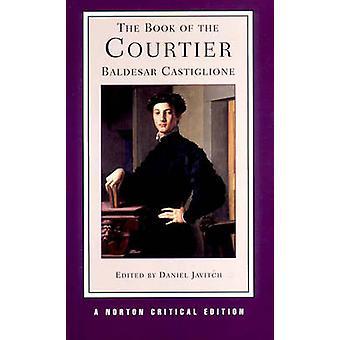The Book of the Courtier by Baldassare Castiglione - Daniel Javitch -