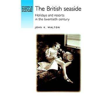 Britiske kysten - ferier og langt i det tjuende århundre av