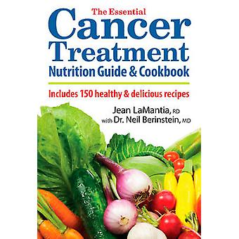 The Essential Cancer Treatment Nutrition Guide and Cookbook by Jean L