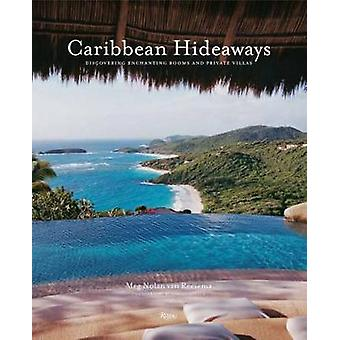 Caribbean Hideaways - Discovering Enchanting Rooms and Private Villas