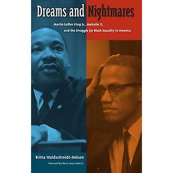 Dreams and Nightmares - Martin Luther King Jr. - Malcolm X - and the S