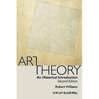 Art Theory - An Historical Introduction (2nd Revised edition) by Rober