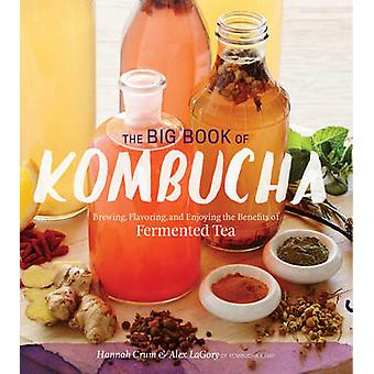 The Big Book of Kombucha by Hannah Crum - Alex LaGory - 9781612124339
