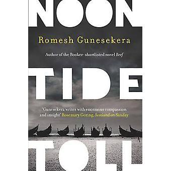 Noontide Toll by Romesh Gunesekera - 9781783780174 Book