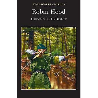 Robin Hood by Henry Gilbert - 9781840227581 Book