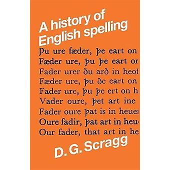 A History of English Spelling by D. G. Scragg - 9780719006395 Book