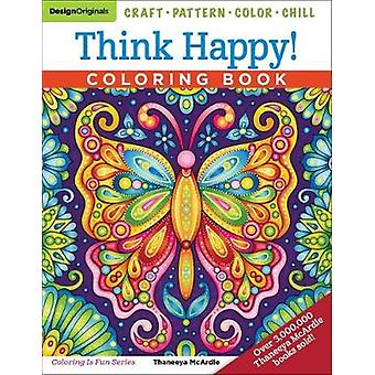 Think Happy! Coloring Book - Craft - Pattern - Color - Chill by Think