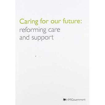 Caring for Our Future: Reforming Care and Support (Cm.)
