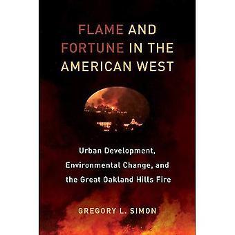 Vlam en fortuin in het Amerikaanse Westen: stedelijke ontwikkeling, veranderingen in het milieu en het grote Oakland Hills vuur...