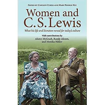 Women and C.S. Lewis: What His Life and Literature Reveal for Today's Culture