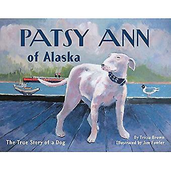 Patsy Ann of Alaska: The True Story of a Dog