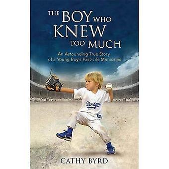 The Boy Who Knew Too Much: Een verbazingwekkend waargebeurde verhaal van een jonge jongen het verleden-leven herinneringen