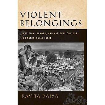 Väkivaltainen tavarat: Osio, sukupuoli ja kansallinen kulttuuri jälkikolonialistisesta Intiassa