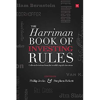 The Harriman Book of Investing Rules: Invaluable Advice from 150 Master Investors