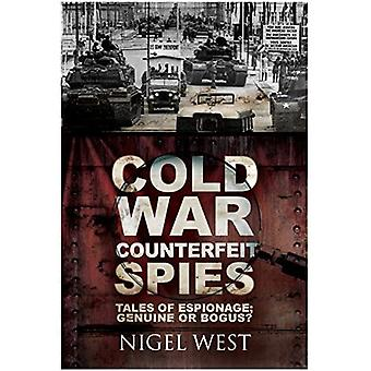 Cold War Counterfeit Spies:� Tales of Espionage - Genuine or Bogus?