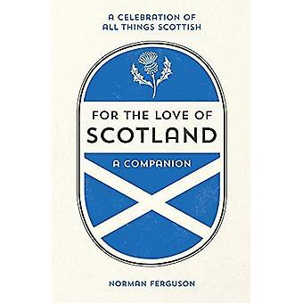 Pour l'amour de l'Ecosse: une célébration de toutes les choses écossais