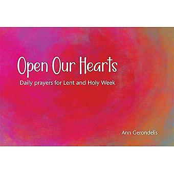Open Our Hearts: Daily prayers for Lent and Holy Week