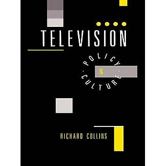 Television Policy and Culture by Collins & Richard