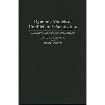 Dynamic Models of Conflict and Pacification Dissenters Officials and Peacemakers by Kowaleski & David