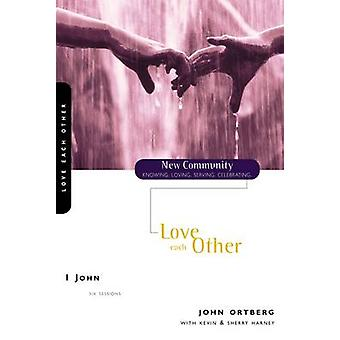 1 John Love Each Other by Ortberg & John