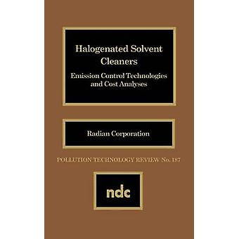 Halogenated Solvent Cleaners Emission Control Technologies and Cost Analysis by Radian Corp