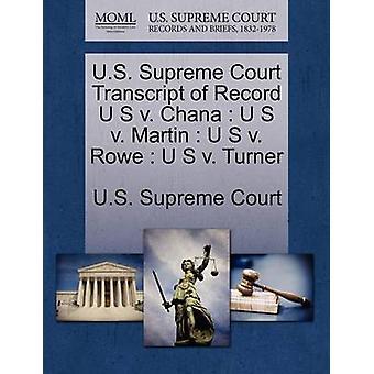 E.U. Supremo Tribunal transcrição de registro U S v. Chana U S v. Martin U S v. Rowe U S v. Turner pela Suprema Corte dos EUA
