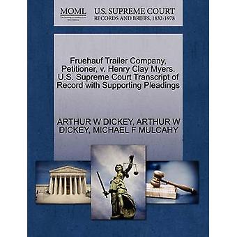 Fruehauf släp företaget framställaren v. Henry Clay Myers. US Supreme Court avskrift av posten med stödjande yrkats av DICKEY & ARTHUR W