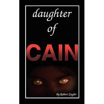 Daughter of Cain by Ziegler & Robert