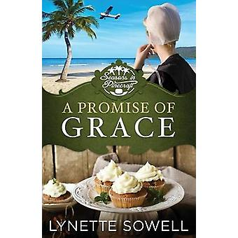 Promise of Grace Seasons in Pinecraft  Book 3 by Sowell & Lynette