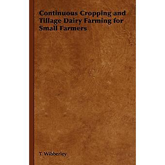 Culture en continu et élevage laitier du sol pour les petits agriculteurs par Wibberley & T.