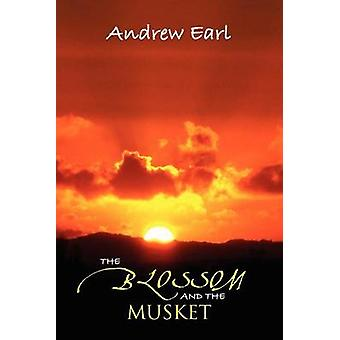 The Blossom and the Musket by Earl & Andrew