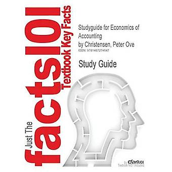 Studyguide for Economics of Accounting by Christensen Peter Ove ISBN 9780387265971 by Cram101 Textbook Reviews