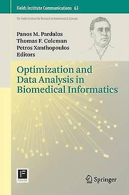 Optimization and Data Analysis in Biomedical Informatics by Pardalos & Panos M.