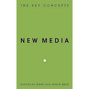 New Media The Key Concepts by Gane & Nicholas