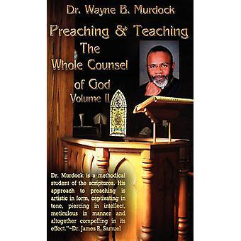 Prediken onderwijzen de hele richtlijn van God Volume II door Murdock & Wayne B.