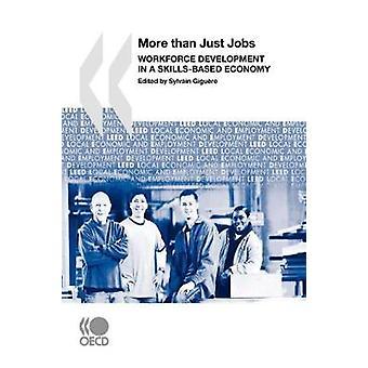 Lokale økonomiske og sysselsetting utvikling LEED mer enn bare jobber arbeidsstyrke utvikling i en SkillsBased økonomi av OECD publisering