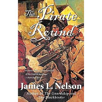 The Pirate Round - Book Three of the Brethren of the Coast by James L