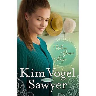 When Grace Sings - A Novel by Kim Vogel Sawyer - 9780307731333 Book