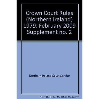Crown Court Rules (Northern Ireland) 1979 - Supplement no. 2 - February